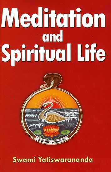 Meditation and spiritual life by swami yatiswarananda